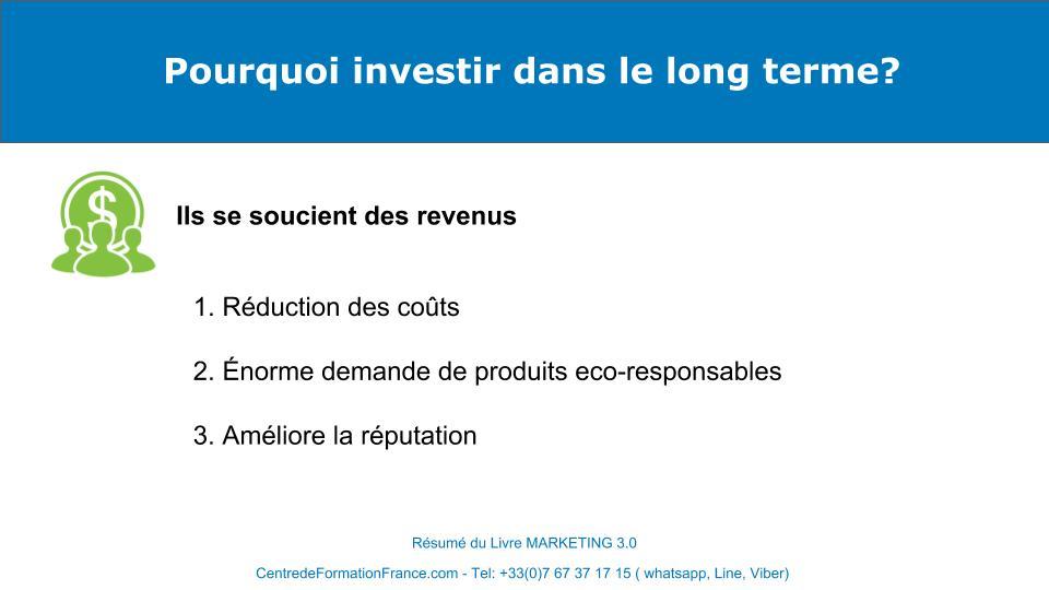 Les trois raisons d'investir dans le long terme : réduction des coûts, grosse demande de produits éco responsables, amélioration de la réputation de l'entreprise