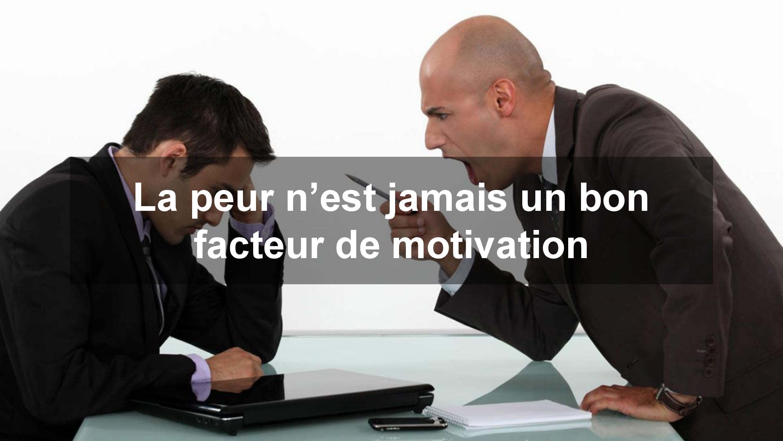La peur de son patron n'est pas un facteur de motivation