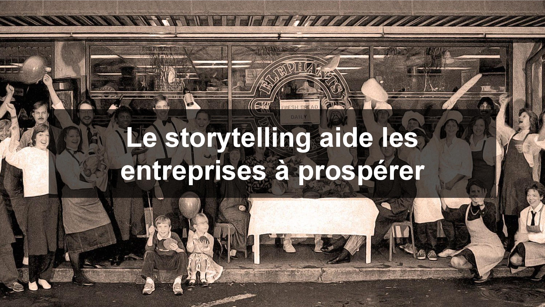 Le storytelling est essentiel au bon développement d'une entreprise