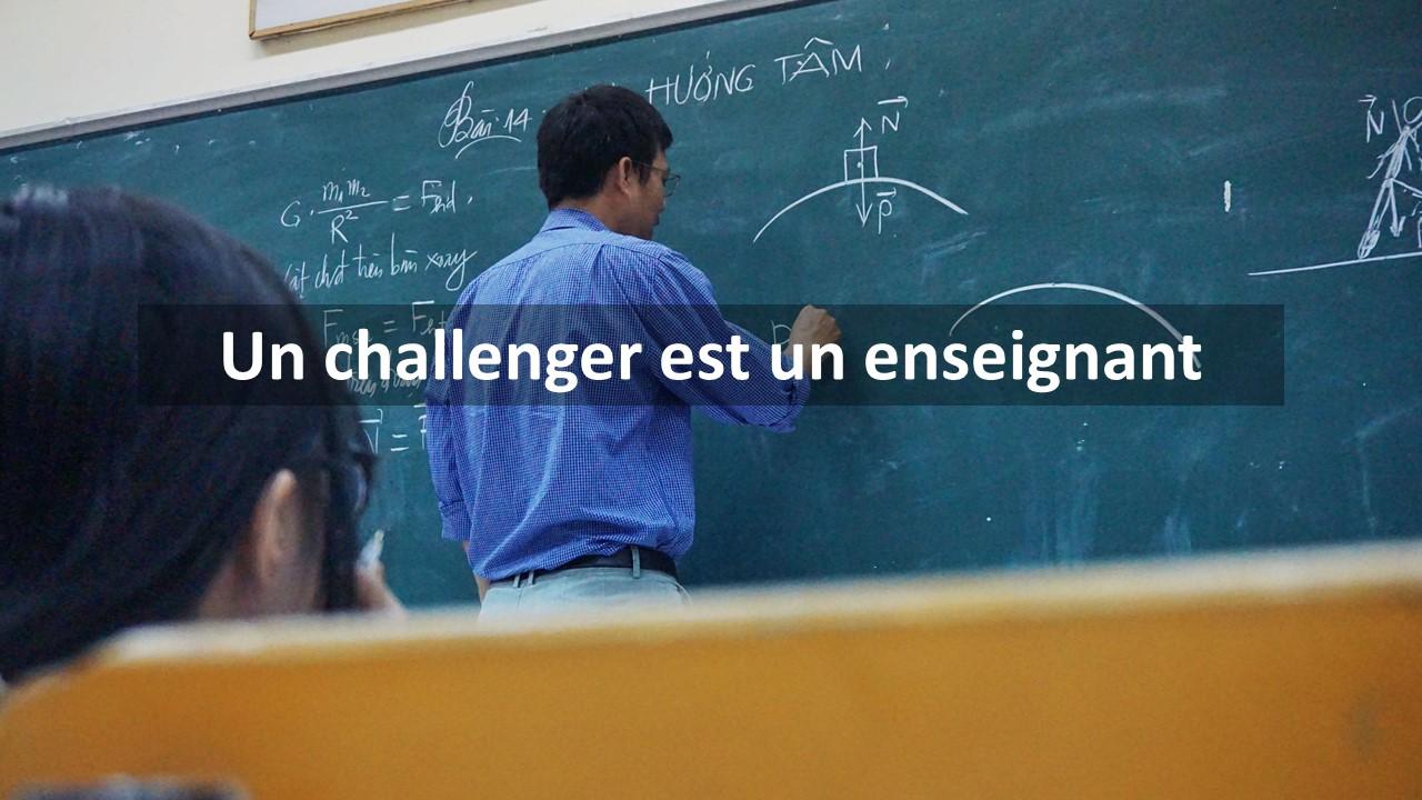 Un challenger est un enseignant