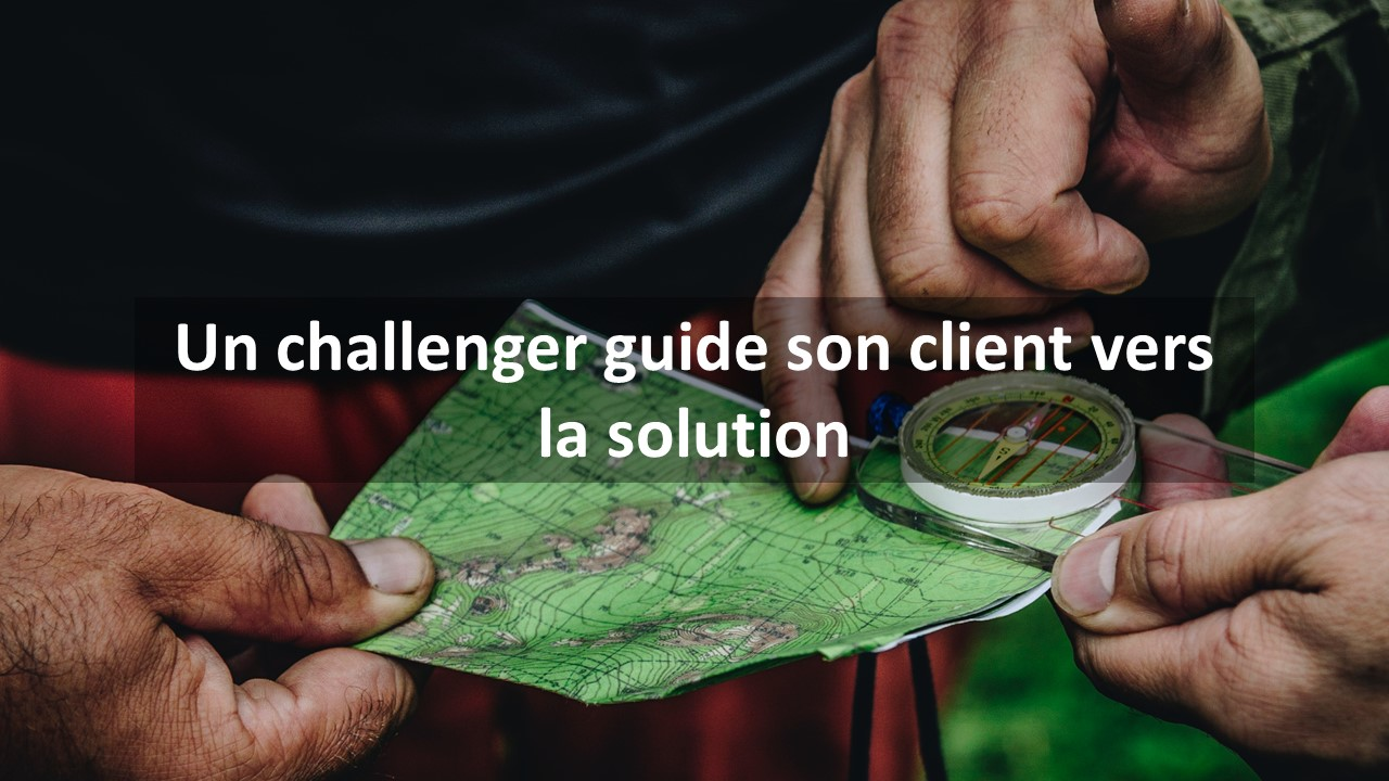 Un challenger guide son client vers la solution