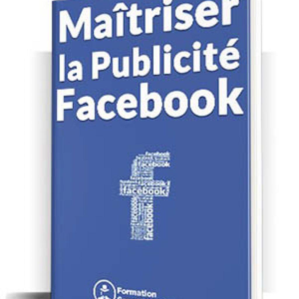 Ebook maîtriser la publicité Facebook