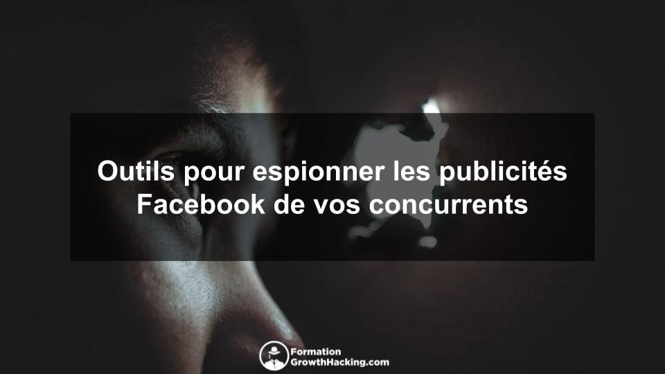 Outils pour espionner les publicités Facebook de vos concurrents