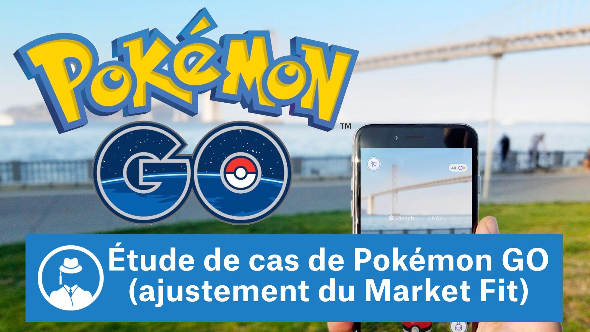 Étude de cas de Pokémon GO (ajustement du marché de produits) #GrowthHacking #WebMarketing #FormationGrowthHacking #CentreDeFormationFrance #TunnelAARRR #AARRR #SocialMedia #CommunityManagement #SEO #PokemonGO