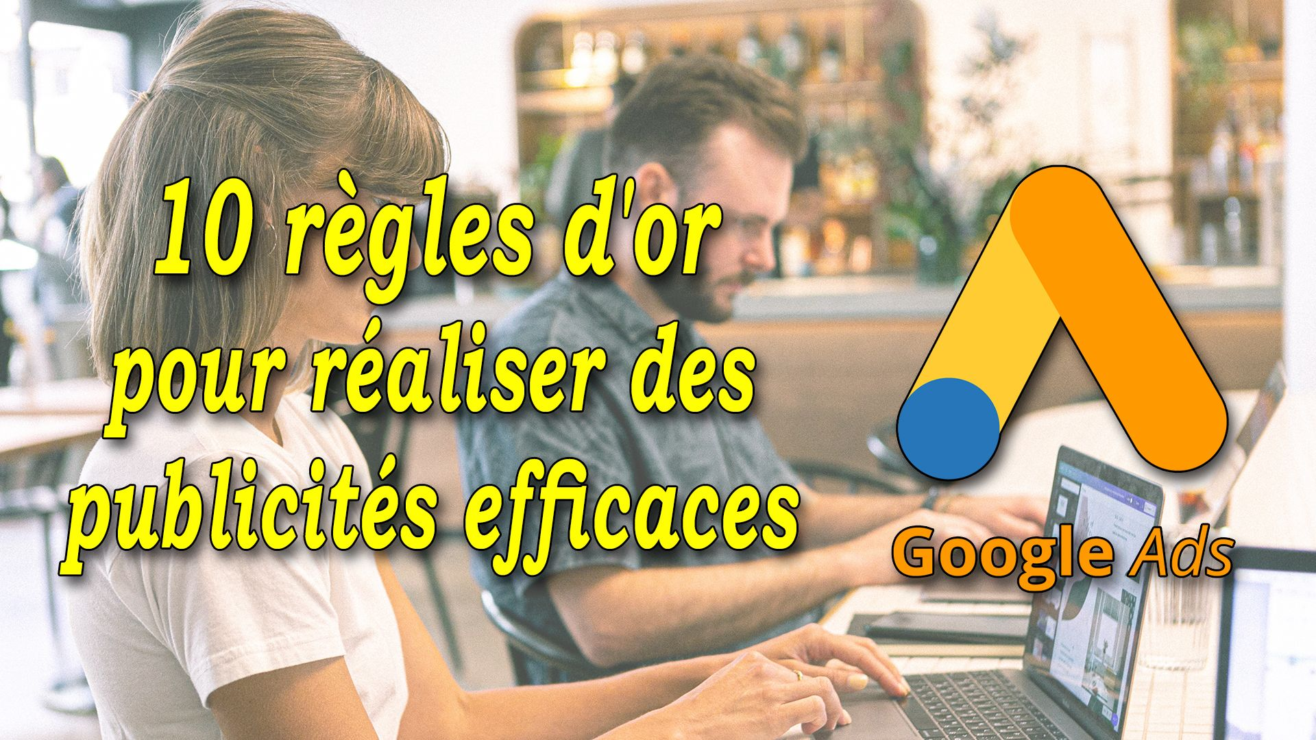 10 règles d'or pour réaliser des pubs AdWords efficaces #GrowthHacking #WebMarketing #FormationGrowthHacking #CentreDeFormationFrance #TunnelAARRR #AARRR #SocialMedia #CommunityManagement #SEO