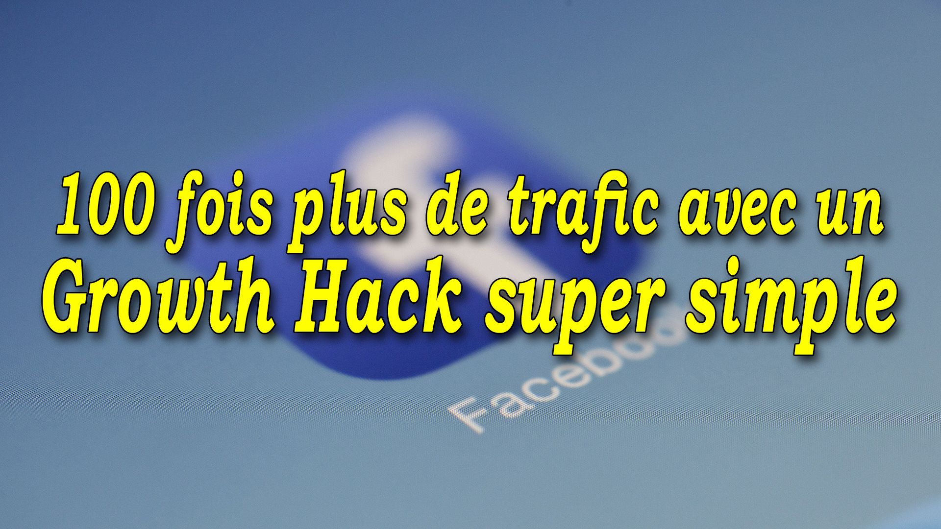 100 fois plus de trafic avec un Growth Hack super simple #GrowthHacking #WebMarketing #FormationGrowthHacking #CentreDeFormationFrance #TunnelAARRR #AARRR #SocialMedia #CommunityManagement #SEO #Facebook #FacebookAds #FacebookAdvertising