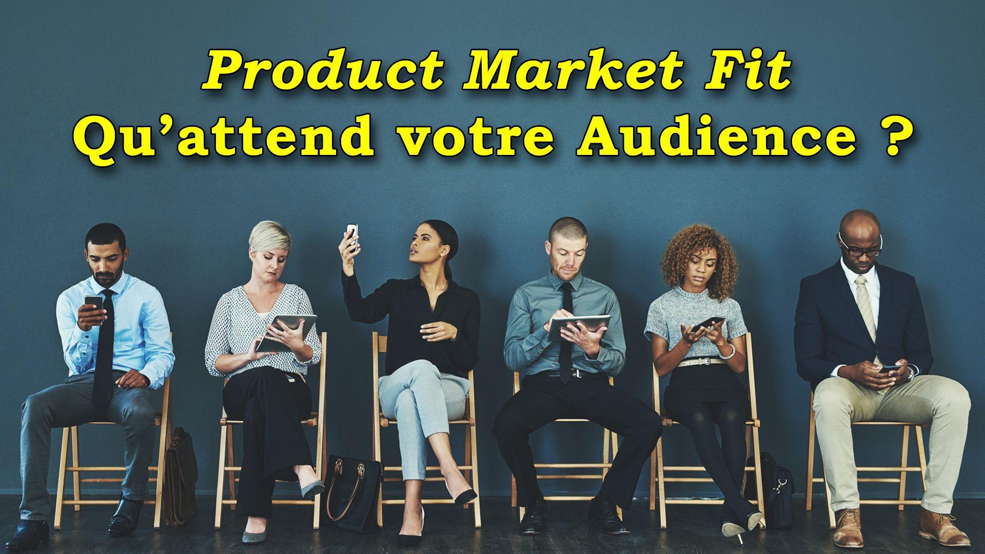 Product Market Fit : Qu'attend votre Audience ? #GrowthHacking #WebMarketing #FormationGrowthHacking #CentreDeFormationFrance #TunnelAARRR #AARRR #SocialMedia #CommunityManagement #SEO