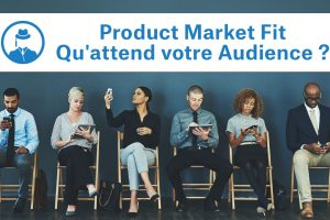 Product Market Fit : Qu'attend votre Audience ? #GrowthHacking #WebMarketing #FormationGrowthHacking #CentreDeFormationFrance #TunnelAARRR #AARRR #SocialMedia #CommunityManagement #SEO