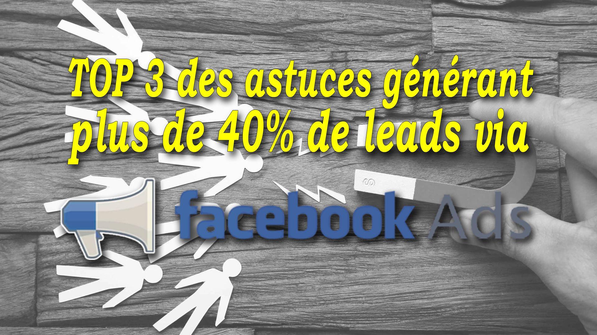TOP 3 des astuces générant plus de 40% de leads via Facebook Ads #GrowthHacking #WebMarketing #FormationGrowthHacking #CentreDeFormationFrance #TunnelAARRR #AARRR #SocialMedia #CommunityManagement #SEO #Facebook #FacebookAds