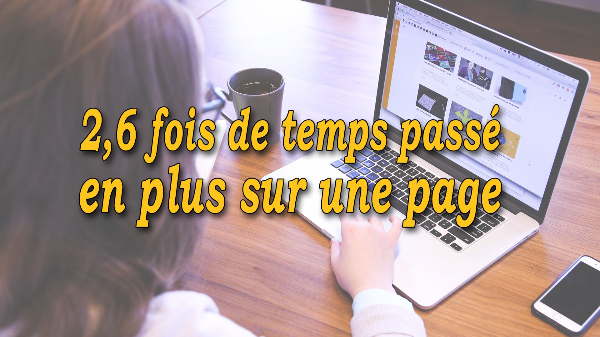 2,6 fois de temps passé en plus sur une page #GrowthHacking #WebMarketing #FormationGrowthHacking #CentreDeFormationFrance #TunnelAARRR #AARRR #SocialMedia #CommunityManagement #SEO