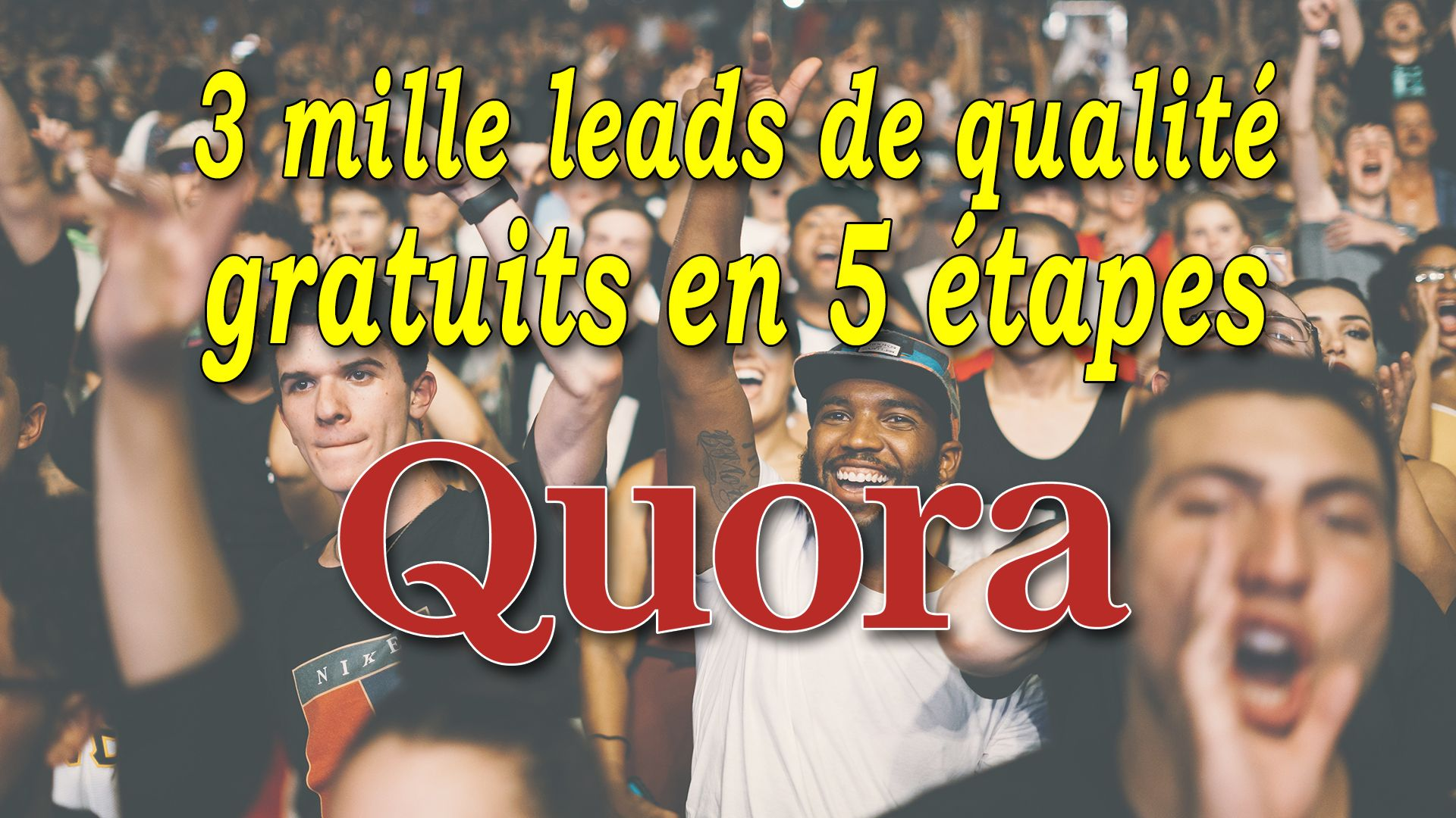 3 mille leads de qualité gratuits en 5 étapes #GrowthHacking #WebMarketing #FormationGrowthHacking #CentreDeFormationFrance #TunnelAARRR #AARRR #SocialMedia #CommunityManagement #SEO #quora
