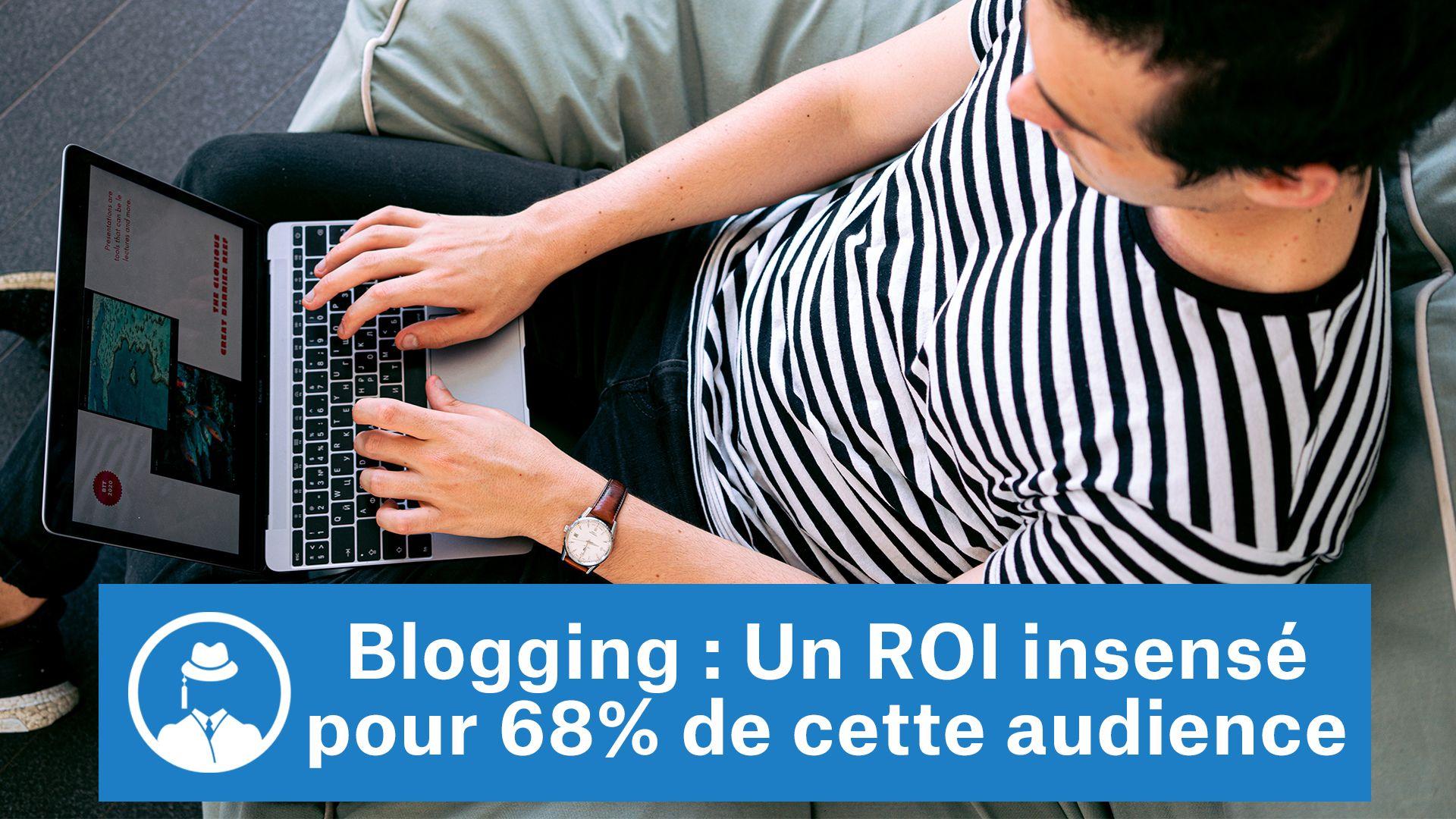 Blogging : un ROI insensé pour 68% de cette audience #GrowthHacking #WebMarketing #FormationGrowthHacking #CentreDeFormationFrance #TunnelAARRR #AARRR #SocialMedia #CommunityManagement #SEO #blogging