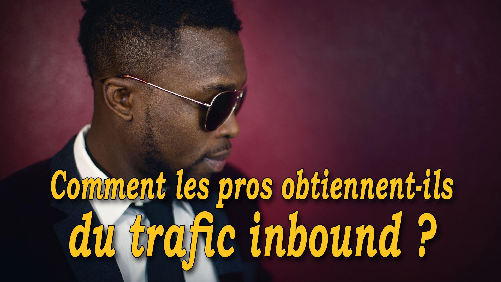 Comment les pros obtiennent-ils du trafic inbound ? #GrowthHacking #WebMarketing #FormationGrowthHacking #CentreDeFormationFrance #TunnelAARRR #AARRR #SocialMedia #CommunityManagement #SEO #inbound #inboundmarketing