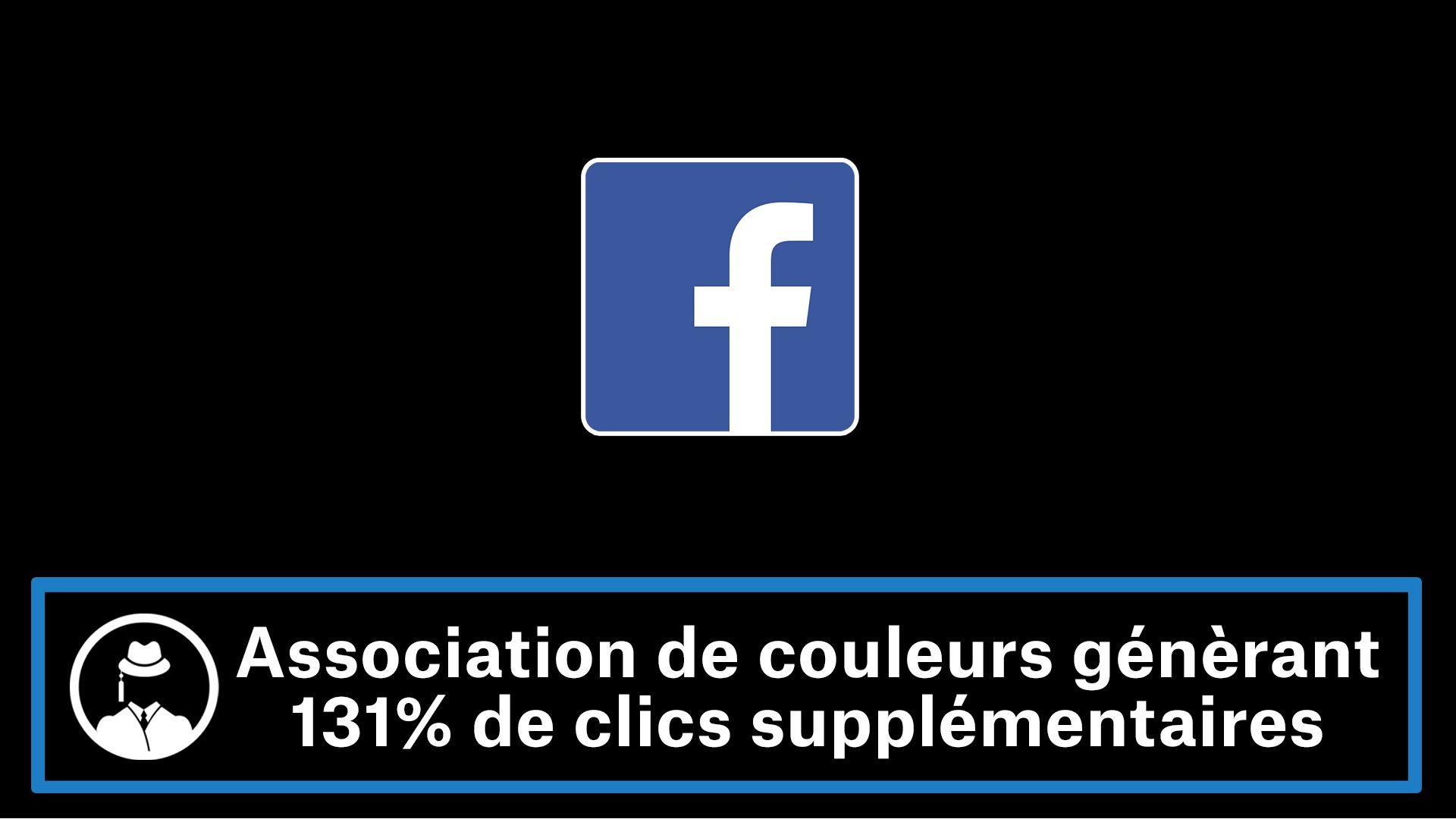 Facebook : cette association de couleurs génère 131% de clics supplémentaires #GrowthHacking #WebMarketing #FormationGrowthHacking #CentreDeFormationFrance #TunnelAARRR #AARRR #SocialMedia #CommunityManagement #SEO #MarketingDigital #SiteWeb