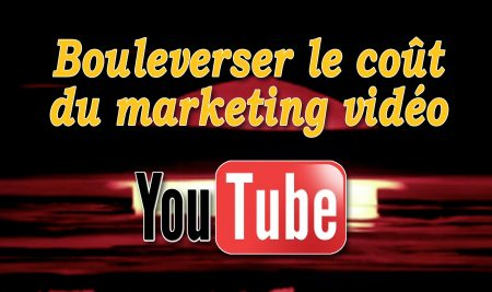 Bouleverser le coût du marketing vidéo sur YouTube