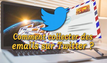 Comment collecter des emails sur Twitter ?