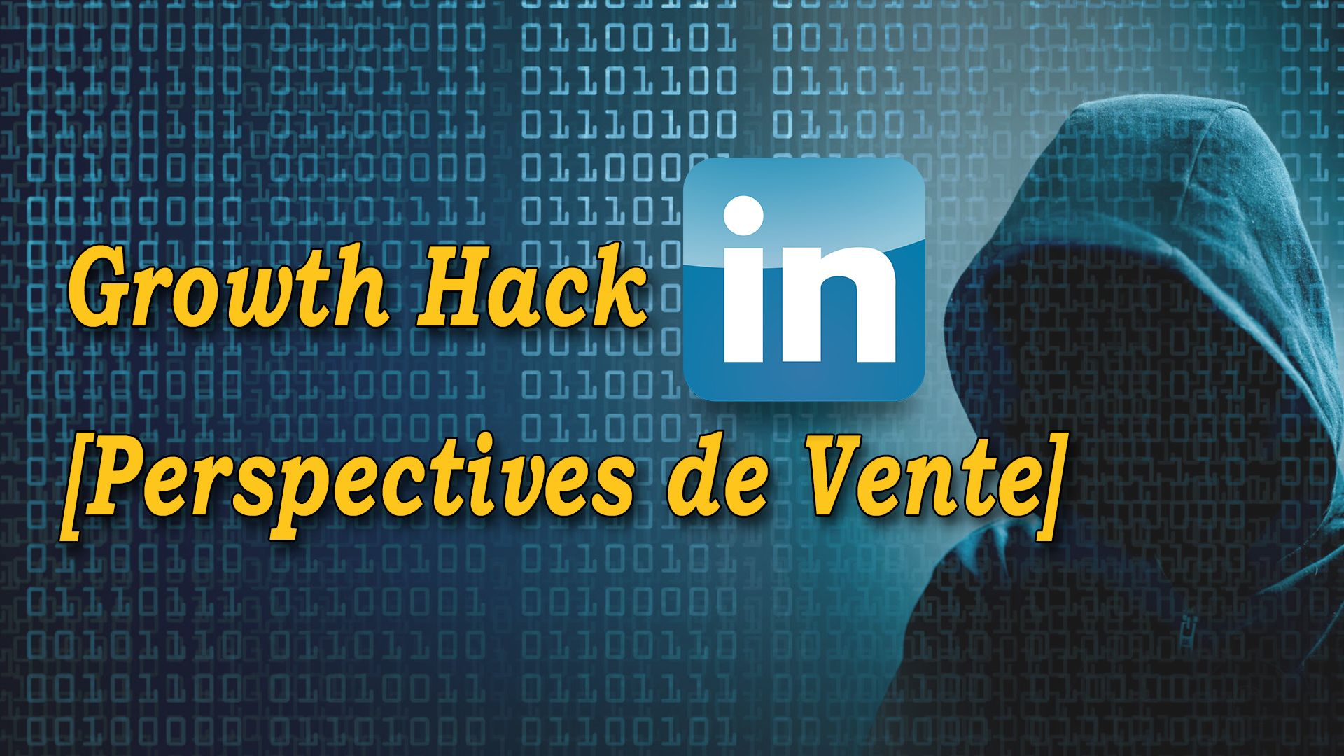 Growth Hack LinkedIn (perspectives de vente) #GrowthHacking #WebMarketing #FormationGrowthHacking #CentreDeFormationFrance #TunnelAARRR #AARRR #SocialMedia #CommunityManagement #SEO #MarketingDigital #SiteWeb