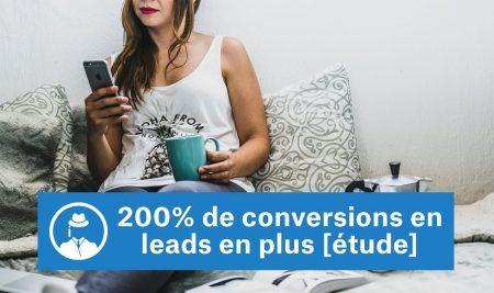 200% de conversions en leads en plus [étude]