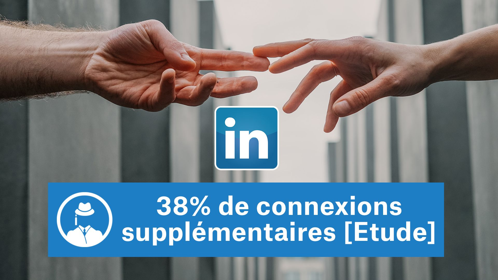 38% de connexions supplémentaires [Etude LinkedIn] #GrowthHacking #WebMarketing #FormationGrowthHacking #CentreDeFormationFrance #TunnelAARRR #AARRR #SocialMedia #CommunityManagement #SEO #MarketingDigital #SiteWeb #LinkedIn