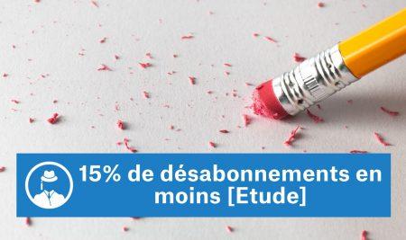 15% de désabonnements en moins [Etude]